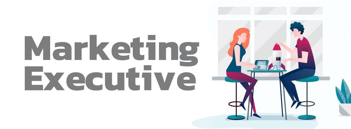 Marketing Executive là gì? Mô tả công việc Marketing Executive