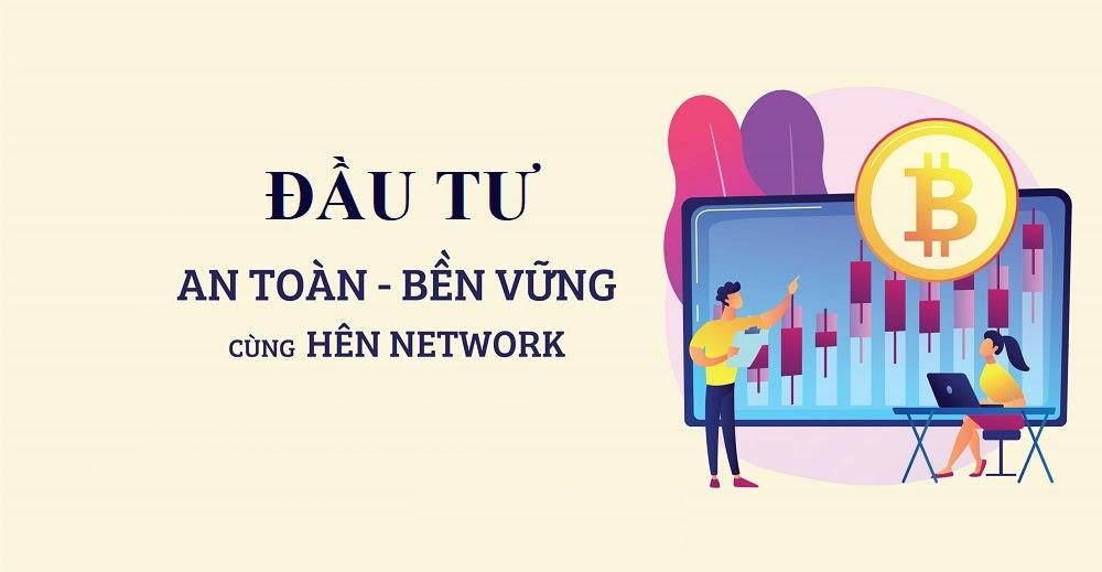 Đầu tư an toàn cùng cộng đồng Hên Network